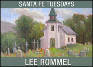 PM Painting with Lee Rommel @ Santa Fe | New Mexico | United States